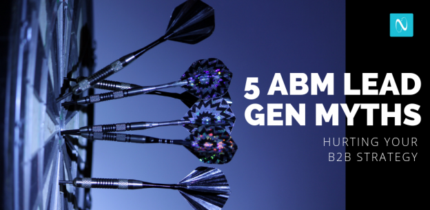 5 ABM Lead Gen Myths Hurting Your B2B Strategy
